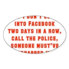 If I Don't Log Into Facebook Decal