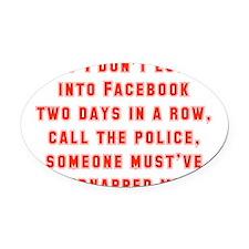 If I Don't Log Into Facebook Oval Car Magnet