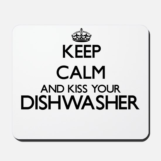 Keep calm and kiss your Dishwasher Mousepad