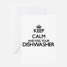 Keep calm and kiss your Dishwasher Greeting Cards