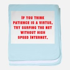 If You Think Patience Is A Virtue baby blanket
