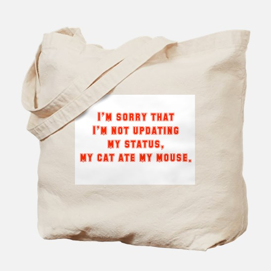 I'm Sorry I'm Not Updating My Status Tote Bag