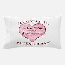 45th. Anniversary Pillow Case