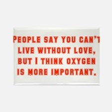 People Say You Can't Live Without Love Magnets