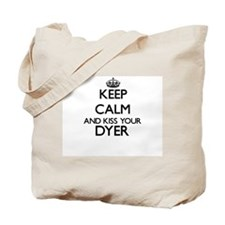 Keep calm and kiss your Dyer Tote Bag