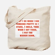 What I Do When I See Someone Pretty Tote Bag