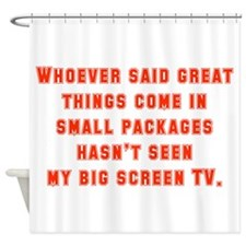 Whoever Said Great Things Come In Shower Curtain
