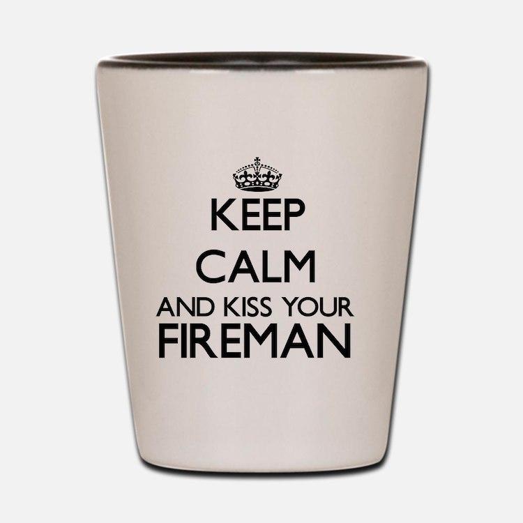 Keep calm and kiss your Fireman Shot Glass