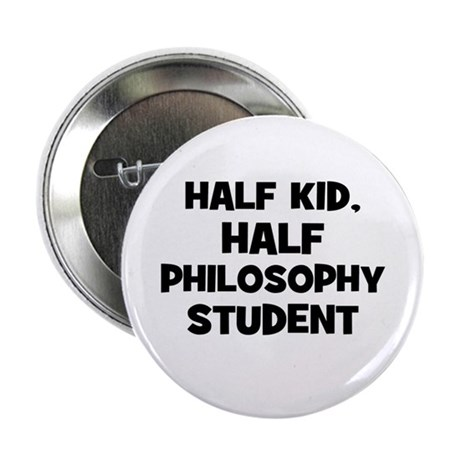 "Half Kid, Half Philosophy Stu 2.25"" Button (10 pac"