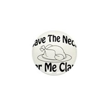 Cute Save the neck for me Mini Button