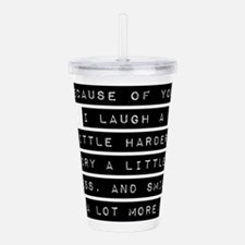 Because Of You Acrylic Double-wall Tumbler