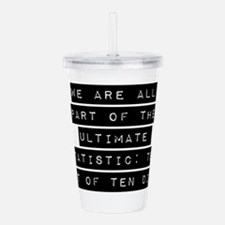 We Are All Part Acrylic Double-wall Tumbler