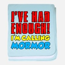 Had Enough Calling Mormor baby blanket