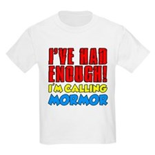 Had Enough Calling Mormor T-Shirt