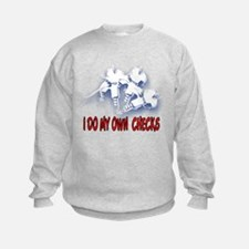 I DO MY OWN CHECKS Sweatshirt