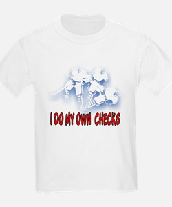 I DO MY OWN CHECKS T-Shirt