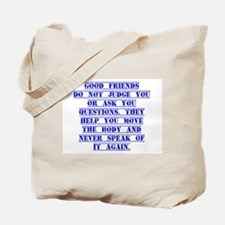 Good Friends Do Not Judge You Tote Bag