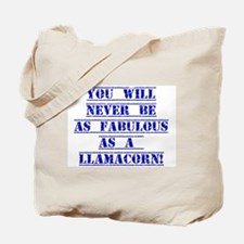 You Will Never Be As Fabulous Tote Bag