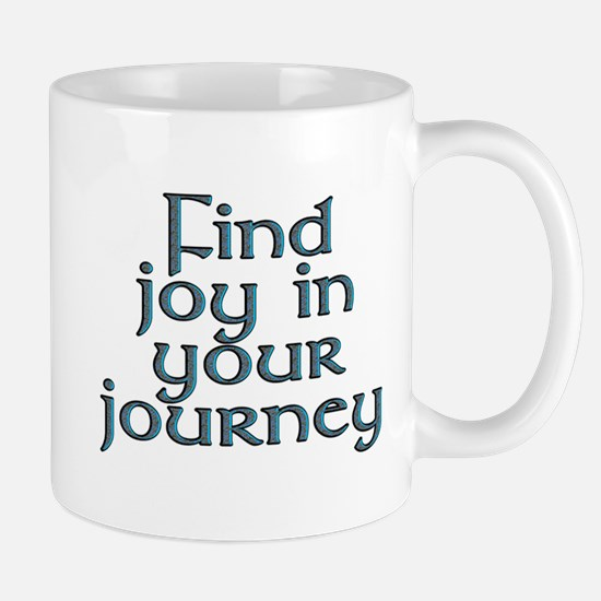 Find joy in your journey - Mug