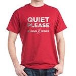 Quiet Please Genius At Work Dark T-Shirt