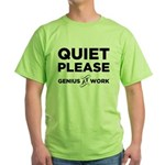 Quiet Please Genius At Work Green T-Shirt