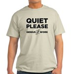 Quiet Please Genius At Work Light T-Shirt