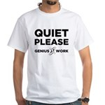 Quiet Please Genius At Work White T-Shirt
