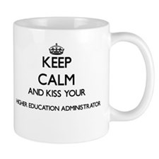 Keep calm and kiss your Higher Education Admi Mugs