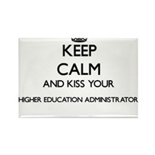 Keep calm and kiss your Higher Education A Magnets