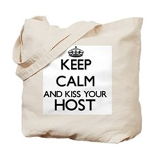 Keep calm and kiss your Host Tote Bag