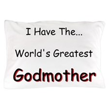 I Have a Great Godmom Pillow Case
