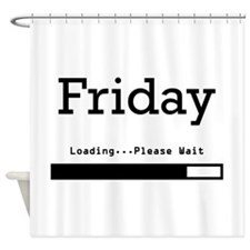 Friday Loading Shower Curtain