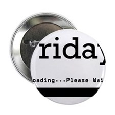 "Friday Loading 2.25"" Button (10 pack)"