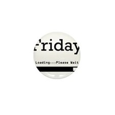 Friday Loading Mini Button (10 pack)