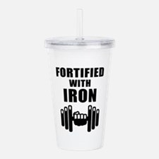Fortified With Iron Acrylic Double-wall Tumbler