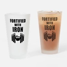 Fortified With Iron Drinking Glass
