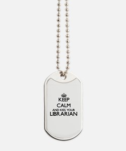 Keep calm and kiss your Librarian Dog Tags