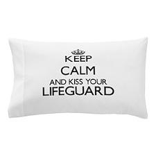 Keep calm and kiss your Lifeguard Pillow Case