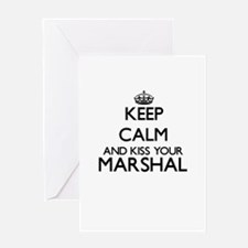 Keep calm and kiss your Marshal Greeting Cards