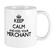 Keep calm and kiss your Merchant Mugs