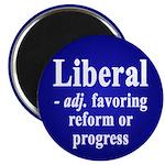 Liberal: favoring reform (Magnet)