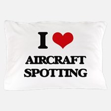 I Love Aircraft Spotting Pillow Case