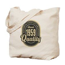 Satisfaction Guaranteed Best 1959 Quality Tote Bag