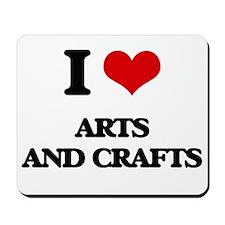 I Love Arts And Crafts Mousepad