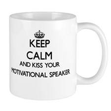 Keep calm and kiss your Motivational Speaker Mugs