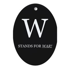 W Stands for War Oval Ornament