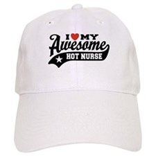 I Love My Awesome Hot Nurse Baseball Cap