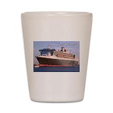 Just cruisin' 2: Queen Mary 2 cruise sh Shot Glass