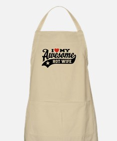 I Love My Awesome Hot Wife Apron