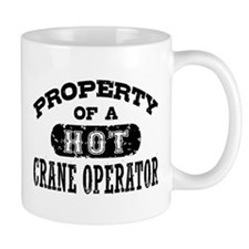 Property of a Hot Crane Operator Mug